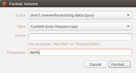 Format BTRFS in gnome-disk-utilility